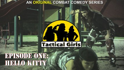"""""""Tactical Girls""""  Episode 1 - Hello Kitty (UNcensored)"""