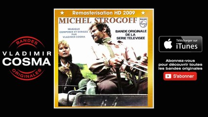 Vladimir Cosma - Michel Strogoff, pt. 3 - Remastered