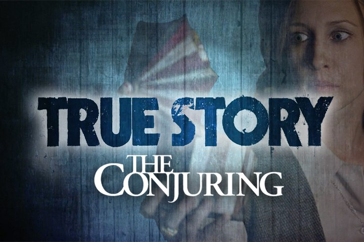 TRUE STORY : The Conjuring
