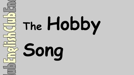 The Hobby Song