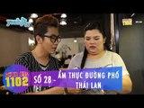 Thực Đơn 1102 | Số 28 | Ẩm Thực Đường Phố Thái Lan | Hoàng Rapper & Tuyền Mập | Fullshow