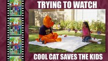 Trying To Watch- Cool Cat Saves The Kids