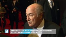Sepp Blatter: Fifa president in hospital after 'small breakdown'