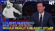 Colbert Questions If Bush Really Would Have The Balls To Kill Cute Lil Baby Hitler