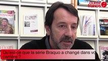 Jean-Hugues Anglade 3, à propos de la série Braquo