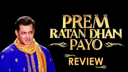 Prem Ratan Dhan Payo : Movie Review | Salman Khan, Sonam kapoor