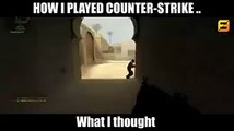when i play counter strike....... lol