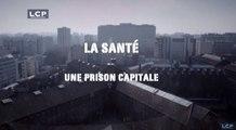 Droit de suite : La Santé, une prison capitale