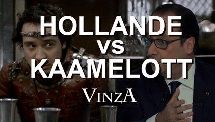 HOLLANDE VS KAAMELOTT