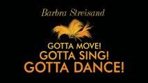 Barbra Streisand - Gotta Move! Gotta Sing! Gotta Dance!