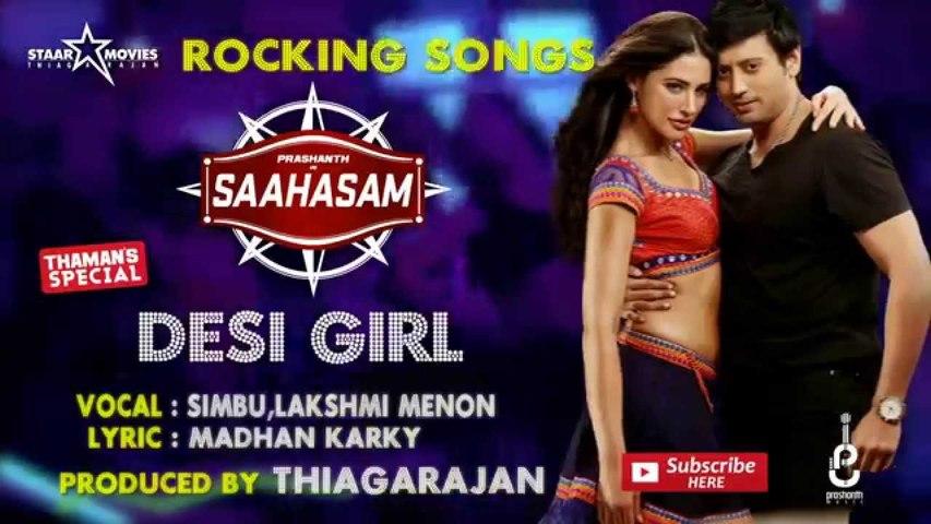 Desi Girl Video Song Saahasam STR, Lakshmi Menon , Prashanth