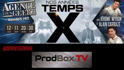 [REPLAY] Agence Tous Geeks #62 : Nos années Temps X avec Alain Carrazé et Jérome Wybon