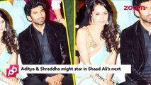 Aditya Roy Kapoor & Shraddha Kapoor MIGHT star in Shad Ali's next- Bollywood News