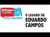 Diálogos Capitais debate o legado de Eduardo Campos