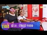 Thực Đơn 1102 | Số 31 | Street Food | Hoàng Rapper & Tuyền Mập | Fullshow