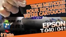Apprenez à recharger/utiliser vos cartouches Epson T040/T041 en trois méthodes