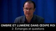 Ombre et lumière dans Œdipe roi - 2. Échanges et questions, Jean-Pierre LANGEVIN