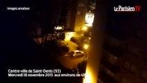 Fusillade à Saint-Denis : les incroyables images amateur filmées par les voisins