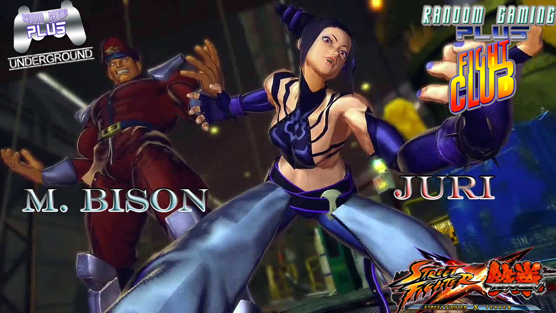 RG Plus Fight Club featuring Juri & M Bison (SFxTek)