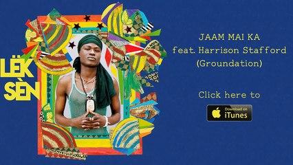 LEK SEN - JAAM MAI KA (feat. Harrison Stafford of Groundation) [OFFICIAL AUDIO]