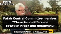 Fatah official: There is no difference between Netanyahu and Hitler