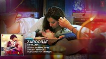 Zaroorat Full Audio Song _ Ek Villain _ Mithoon _ Mustafa Zahid