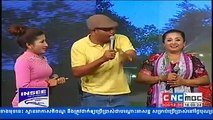 Khmer Comedy, CNC Comedy, Chol Snae Som Rous Kbae Neak Mean Kun, Part 06