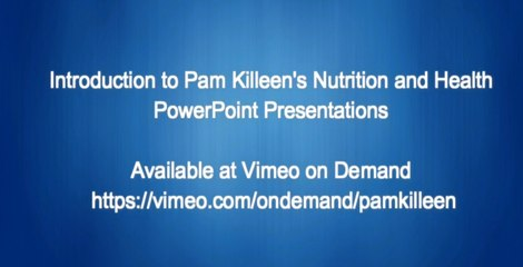INTRODUCTORY TRAILER PAM KILLEEN NUTRITION AND HEALTH POWERPOINT PRESENTATIONS