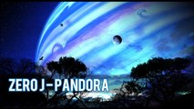 Zero J - Pandora - HOUSE PROGRESSIVE - TECHNO / TECK NEW MUSIC 2016