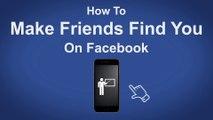 How To Make Friends Find You On Facebook - Facebook Tip #13