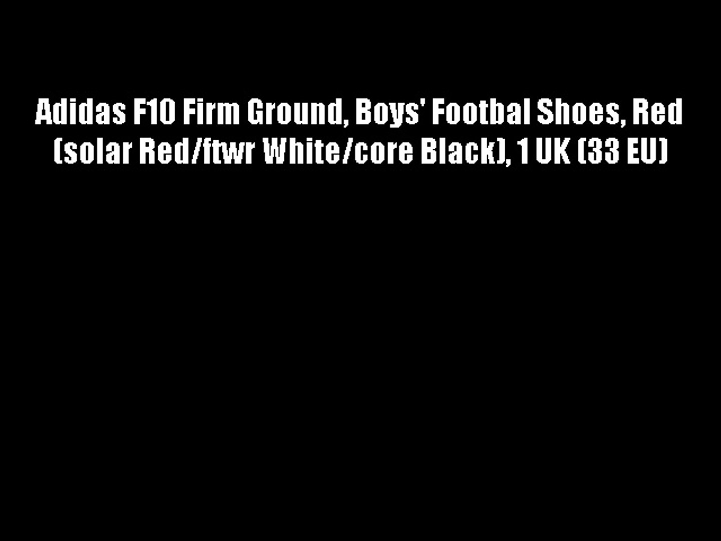 Adidas F10 Firm Ground Boys' Footbal Shoes Red (solar Red/ftwr White/core Black) 1 UK (33 EU)