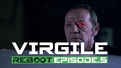 Reboot 1x05 - VIRGILE