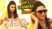 Gift Segment : Divyanka Tripathi Overwhelmed By The Gifts From Her Fans