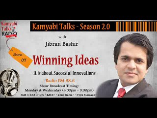 """Winning Ideas – It is about Successful Innovations""- Kamyabi Talks Season 2.0: Program # 07"