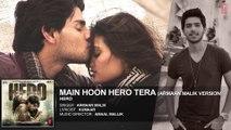 Main Hoon Hero Tera (Armaan Malik version) Full AUDIO Song | Hero |