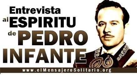Entrevista al espíritu de Pedro Infante - www.elMensajeroSolitario.org