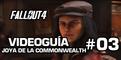 Fallout 4, Vídeo Guía - Misión 2: Joya de la Commonwealth