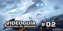 Star Wars: Battlefront, Vídeo Guía: 2- Captura de Droides.