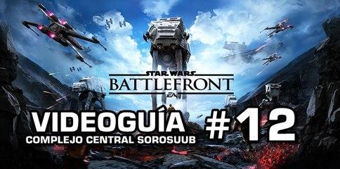 Star Wars: Battlefront, Vídeo Guía: 12- Complejo Central Sorosuub.