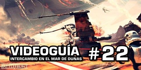 Star Wars: Battlefront, Vídeo Guía: 22- Intercambio en el Mar de Dunas.