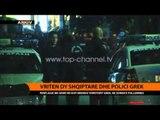 Vriten dy shqiptarë dhe polici grek  - Top Channel Albania - News - Lajme