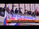 Tension në lindje të Ukrainës - Top Channel Albania - News - Lajme