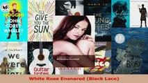 PDF Download  White Rose Ensnared Black Lace PDF Full Ebook