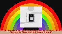 The Teacch Approach to Autism Spectrum Disorders Issues in Clinical Child Psychology S PDF