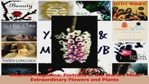 PDF Download  Botanica Magnifica Portraits of the Worlds Most Extraordinary Flowers and Plants Download Online