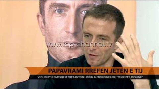 Papavrami rrëfen jetën e tij - Top Channel Albania - News - Lajme