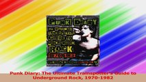 Punk Diary The Ultimate Trainspotters Guide to Underground Rock 19701982 PDF