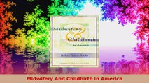 Midwifery And Childbirth in America Download