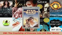 Read  SW The Courtship of Princess Leia AU Star Wars PDF Online