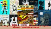 Download  Acting the Right Part Political Theater and Popular Drama in Contemporary China PDF Free